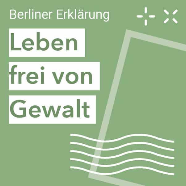 Berliner Erklärung - Leben frei von Gewalt
