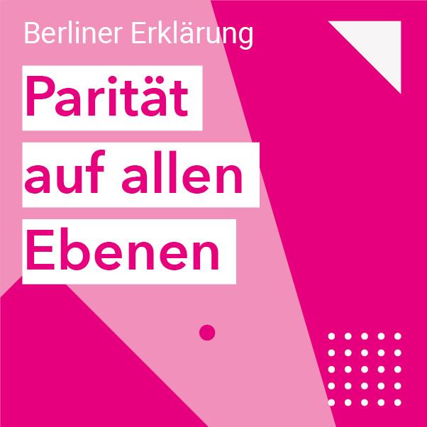 Berliner Erklärung - Parität auf allen Ebenen